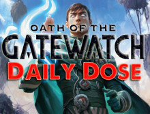 Daily Dose of Oath of the Gatewatch – Losing Control