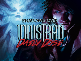 Daily Dose of Shadows Over Innistrad – It's Pure Madness