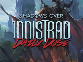Daily Dose of Shadows Over Innistrad – Clueless, So Far…