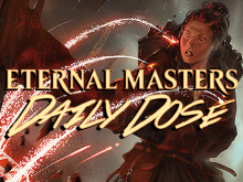 Daily Dose of Eternal Masters – Draft Archetypes