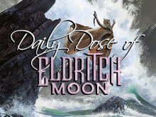 Daily Dose of Eldritch Moon – Superfriends Assemble!