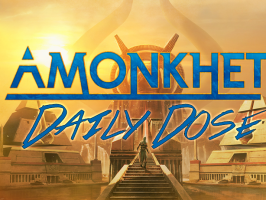 Daily Dose of Amonkhet – Only Top 4 Need Apply
