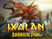 Brewing With Ixalan - Ju(nd)rassic Park