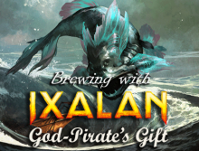 Brewing with Ixalan - God-Pirates Gift