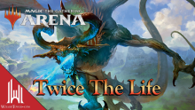 Twice the Life MTG Arena – Cinott Magic Arena