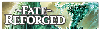 Fate Reforged - Order Singles Now!